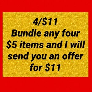 Bundle your $5 items and save!!!